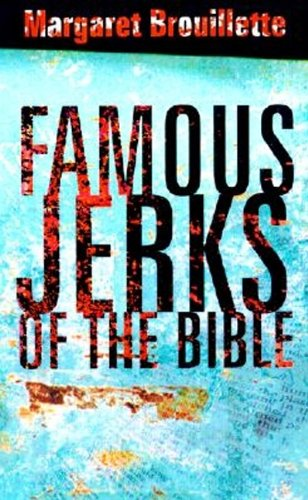 9780805424324: Famous Jerks of the Bible