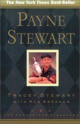 9780805424461: Payne Stewart: The Authorized Biography