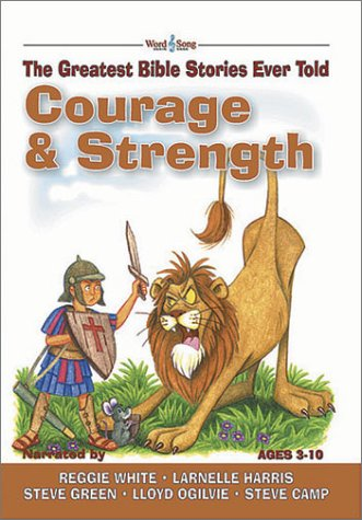 Courage and Strength: The Greatest Bible Stories Ever Told (The Word and Song Greatest Bible Stories Ever Told, 3) (0805424687) by Stephen Elkins