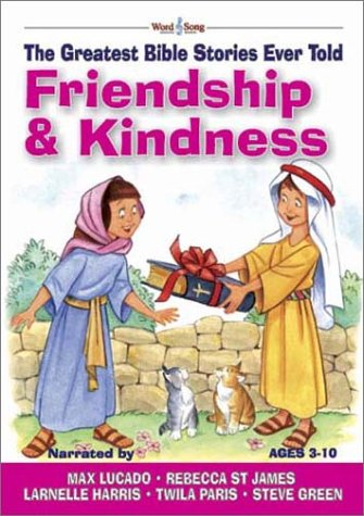 9780805424737: Friendship & Kindness: The Greatest Bible Stories Ever Told (Word & Song, the Greatest Bible Stories Ever Told)