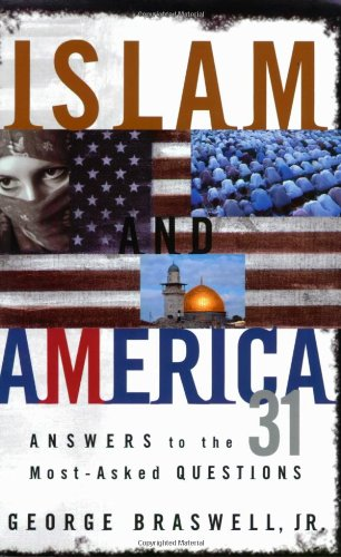 9780805424782: Islam and America: Answers to the 31 Most-Asked Questions
