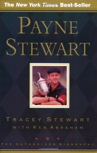 9780805424799: Payne Stewart: The Authorized Biography