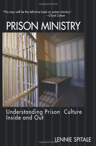 9780805424836: Prison Ministry: Understanding Prison Culture Inside and Out