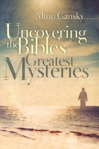 Uncovering the Bible's Greatest Mysteries