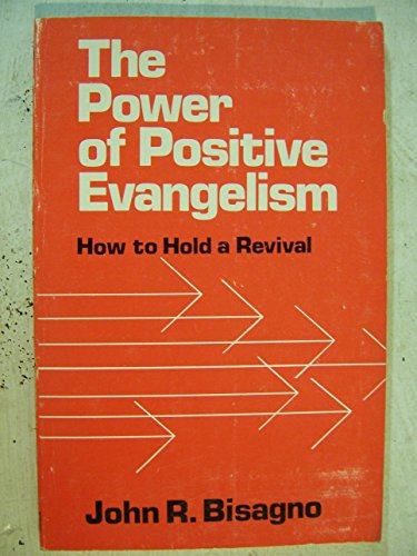 9780805425031: Power of Positive Evangelism: How to Hold a Revival