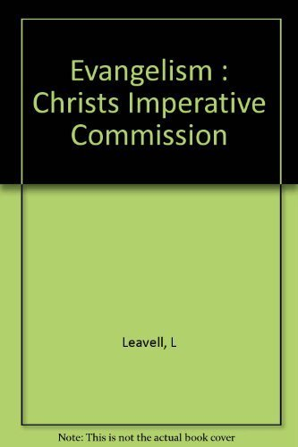 Evangelism:  Christ's Imperative Commission: Roland Quinche Leavell, 1891-1963.