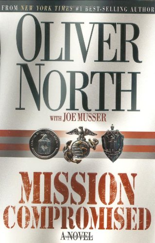 Mission Compromised: A Novel.: NORTH, Oliver.