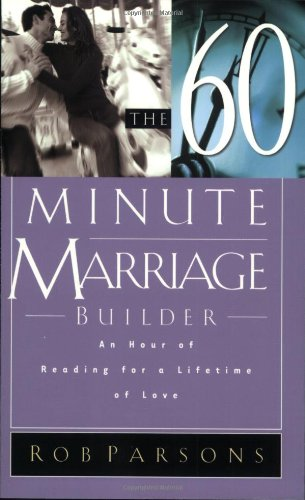 9780805425628: The Sixty Minute Marriage Builder: An Hour of Reading for a Lifetime of Love