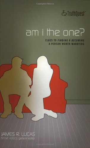 9780805425734: Am I the One?: Clues to Finding and Becoming a Person Worth Marrying (Truthquest)