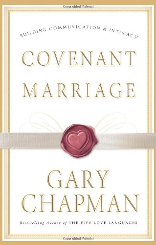 9780805425765: Covenant Marriage: Building Communication & Intimacy