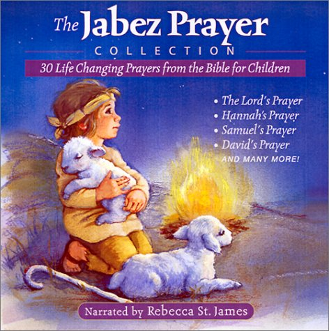 9780805425796: The Jabez Prayer Collection: 30 Life Changing Prayers From The Bible For Children