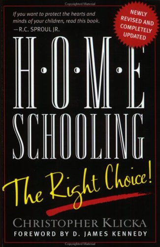 9780805425857: Home Schooling: The Right Choice: An Academic, Historical, Practical, and Legal Perspective