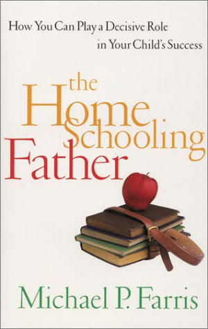 9780805425871: The Home Schooling Father: How You Can Play a Decisive Role in Your Child's Success