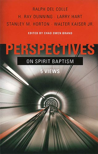 Perspectives on Spirit Baptism: Colle, Ralph Del;