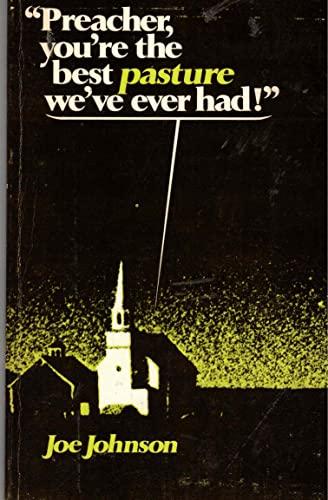 Preacher, You're the Best Pasture We've Ever Had!: Johnson, Joe