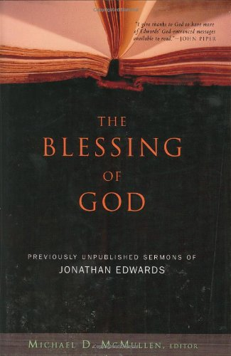 9780805426175: The Blessing of God: Previously Unpublished Sermons of Jonathan Edwards