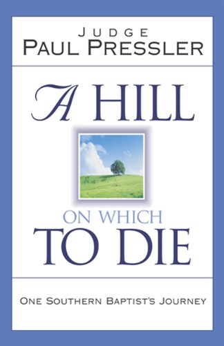 9780805426342: A Hill on Which to Die: One Southern Baptist's Journey