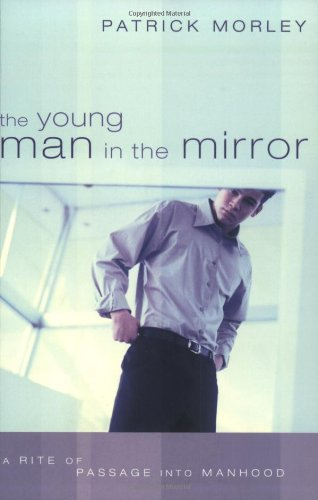 9780805426410: The Young Man in the Mirror: A Rite of Passage Into Manhood