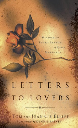 Letters to Lovers: Wisdom for Every Season: Elliff, Thomas D.,