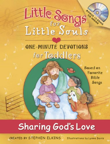 9780805426731: Sharing God's Love: Little Song for Little Souls for Toddlers, One-Minute Devotions (Little Songs for Little Souls)
