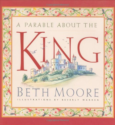 A Parable about the King: Beth Moore