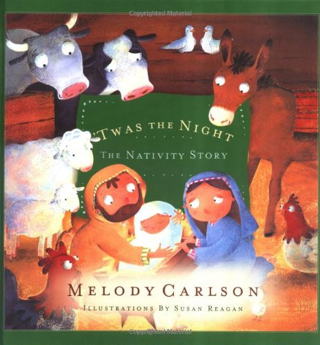 Twas the Night: The Nativity Story: Carlson, Melody