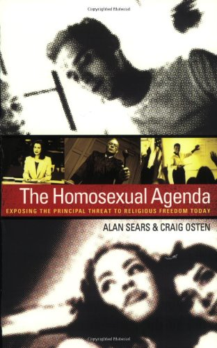 9780805426984: The Homosexual Agenda: Exposing the Principal Threat to Religious Freedom Today