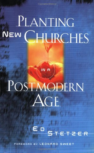 Planting New Churches in a Postmodern Age (0805427309) by Stetzer, Ed