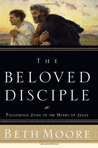 9780805427530: The Beloved Disciple: Following John to the Heart of Jesus