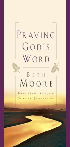 9780805427608: Praying God's Word: Breaking Free from Spiritual Strongholds