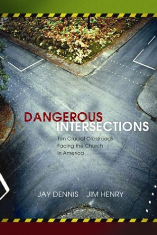 9780805427769: Dangerous Intersections: Eleven Crucial Crossroads Facing the Church in America