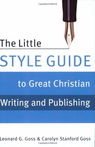 9780805427875: The Little Style Guide to Great Christian Writing and Publishing