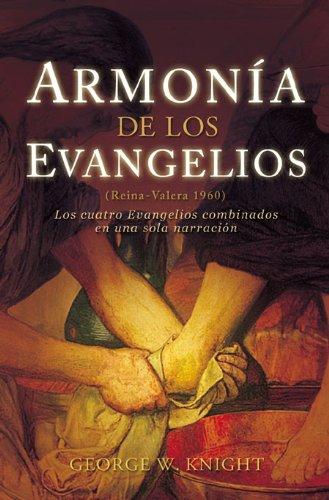 9780805428308: Armonia de los Evangelios: (Reina-Valera 1960) los Cuatro Evangelios Combinados en una Sola Narracion (Spanish Edition)
