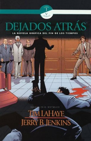 9780805428469: Dejados Atras: Novela Grafica del Fin de los Tiempos (Left Behind Graphic Novels) (Spanish Edition)