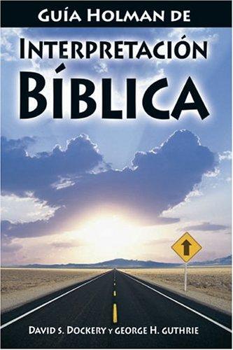9780805428599: Guía Holman de Interpretación Bíblica (Spanish Edition)