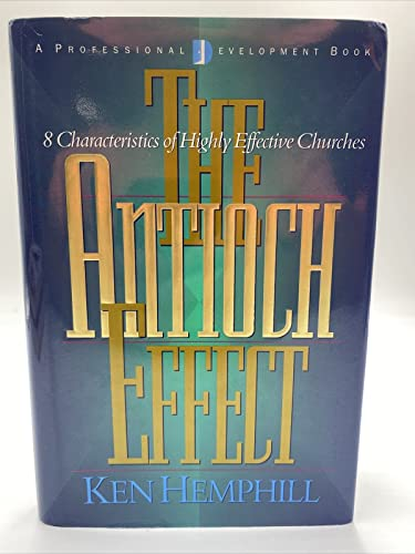 9780805430165: The Antioch Effect: 8 Characteristics of Highly Effective Churches