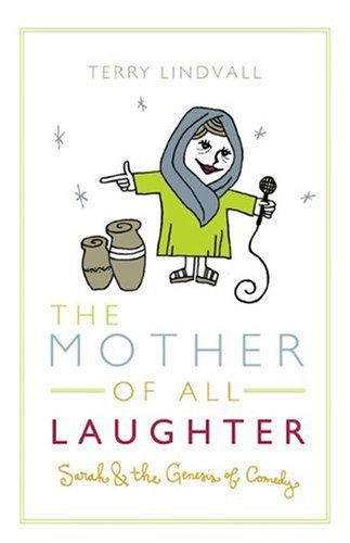 9780805430196: The Mother of All Laughter: Sarah and the Genesis of Comedy