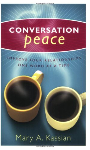 9780805430813: Conversation Peace: Improving Your Relationships One Word at a Time