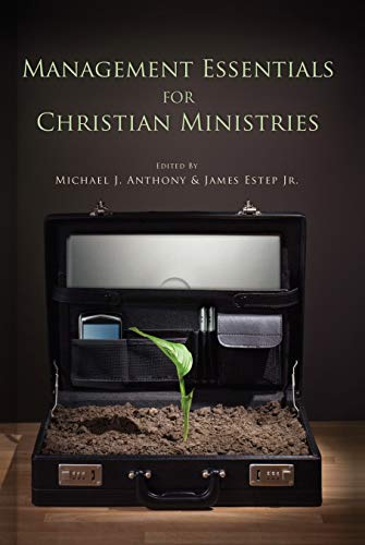 Management Essentials for Christian Ministries: Michael J. Anthony