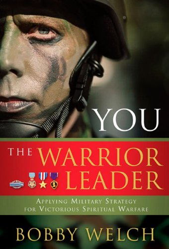 9780805431360: You, The Warrior Leader: Applying Military Strategy for Victorious Warefare