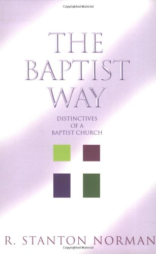 9780805431520: The Baptist Way: Distinctives of a Baptist Church