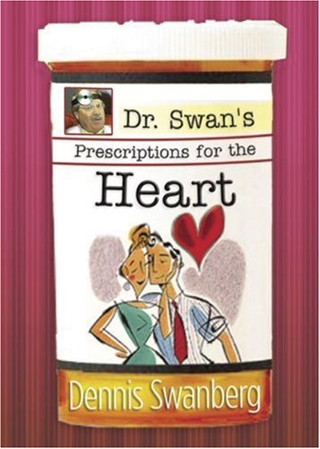 Dr. Swan's Prescriptions for the Heart (0805431756) by Dennis Swanberg; Criswell Freeman