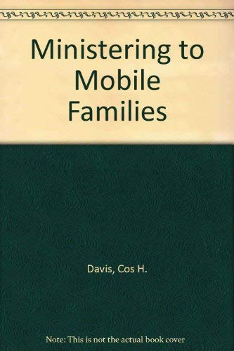 Ministering to Mobile Families: Cos H. Davis