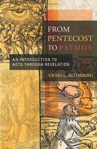 From Pentecost to Patmos: An Introduction to Acts through Revelation: Craig L. Blomberg