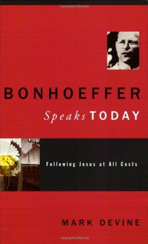 9780805432619: Bonhoeffer Speaks Today: Following Jesus at all Costs