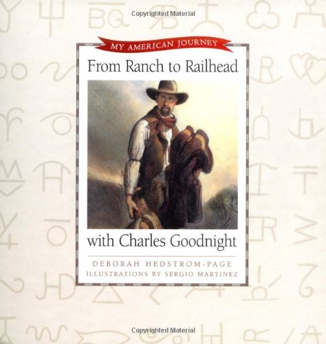 9780805432725: From Ranch to Railhead with Charles Goodnight (My American Journey)
