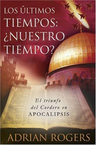 9780805432756: Apocalipsis: El Fin de Los Tiempos: El Triunfo del Cordero de Dios