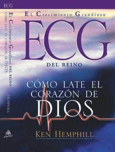El Crecimiento Grandioso Del Reino: Como late el corazon de dios/How god's heart beats (English...