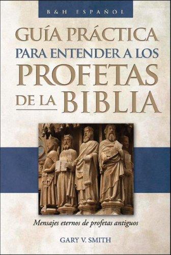 9780805432862: Guia Practica Para Entender A los Profetas de la Biblia