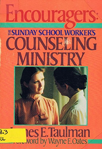 Encouragers: The Sunday School Worker's Counseling Ministry: James E. Taulman